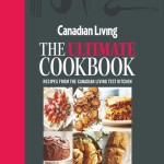 Book Review – Canadian Living: The Ultimate Cookbook